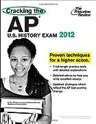 Cracking the AP U.S. History Exam, 2012…