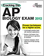 Cracking the AP Biology Exam, 2012 Edition…