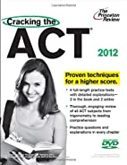 Cracking the ACT with DVD, 2012 Edition…
