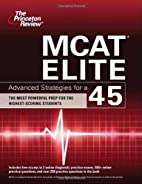 MCAT Elite: Advanced Strategies for a 45…