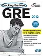 Cracking the New GRE with DVD, 2012 Edition…