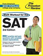 Math Workout for the SAT, 3rd Edition…