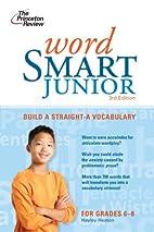 Word Smart Junior, 3rd Edition (Smart…