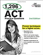 1,296 ACT Practice Questions, 2nd Edition…