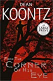 Koontz, Dean: From the Corner of His Eye