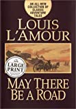L&#39;Amour, Louis: May There Be a Road