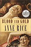 Rice, Anne: Blood and Gold