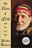 Willie Nelson: The Facts of Life (and Other Dirty Jokes) (Random House Large Print)