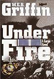Griffin, W.E.B.: Under Fire: A Corps Novel (Random House Large Print)