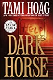 Hoag, Tami: Dark Horse