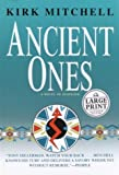 Mitchell, Kirk: Ancient Ones (Random House Large Print)