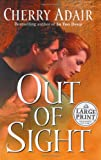 Adair, Cherry: Out of Sight (Random House Large Print)