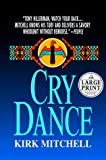 Kirk Mitchell: Cry Dance (Random House Large Print)
