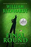 Bernhardt, William: Final Round