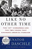 Daschle, Tom: Like No Other Time : The 107th Congress and the Two Years That Changed America Forever