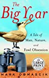 Obmascik, Mark: The Big Year : A Tale of Man, Nature, and Fowl Obsession