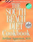 Agatston, Arthur S.: The South Beach Diet Cookbook (Random House Large Print Nonfiction)
