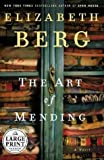 Berg, Elizabeth: The Art of Mending: A Novel (Berg, Elizabeth (Large Print))