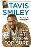 Smiley, Tavis: What I Know for Sure (Random House Large Print)