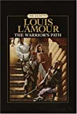 L&#39;Amour, Louis: The Warrior&#39;s Path