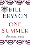 Bryson, Bill: One Summer: America, 1927 (Random House Large Print)