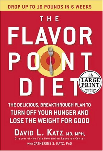 the-flavor-point-diet-the-delicious-breakthrough-plan-to-turn-off-your-hunger-and-lose-the-weight-for-good-random-house-large-print