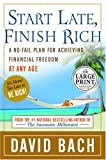 Bach, David: Start Late, Finish Rich: A No-Fail Plan for Achieiving Financial Freedom at Any Age (Random House Large Print Nonfiction)
