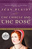 Plaidy, Jean: The Thistle and the Rose: The Tudor Princesses