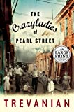 Trevanian: The Crazyladies Of Pearl Street: A Novel