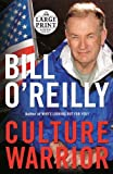 Bill O'Reilly: Culture Warrior (Random House Large Print)
