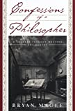 Magee, Bryan: Confessions of a Philosopher : A Personal Journey Through Western Philosophy from Plato to Popper