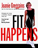 Greggains, Joanie: Fit Happens