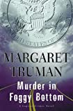 Truman, Margaret: Murder in Foggy Bottom (Capital Crimes)