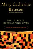 Bateson, Mary Catherine: Full Circles, Overlapping Lives: Culture and Generation in Transition