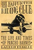 Kessler, Lauren: The Happy Bottom Riding Club : The Life and Times of Pancho Barnes