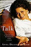 Smith, Anna Deavere: Talk to Me: Listening Between the Lines