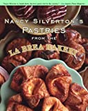 Silverton, Nancy: Nancy Silverton's Pastries from the LA Brea Bakery