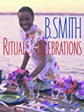 Smith, Barbara: B. Smith: Rituals & Celebrations