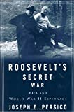Joseph E. Persico: Roosevelt's Secret War: FDR and World War II Espionage
