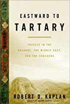 Eastward to Tartary: Travels in the Balkans,…