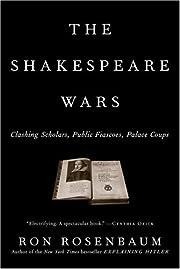The Shakespeare Wars: Clashing Scholars,…