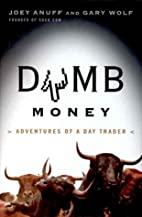 Dumb Money: Adventures of a Day Trader by…