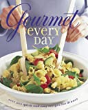Gourmet Magazine Editors: Gourmet Every Day: Over 200 Quick and Easy Recipes for Dinner