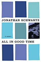 All in Good Time: A Memoir by Jonathan…