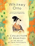 Otto, Whitney: A Collection of Beauties at the Height of Their Popularity