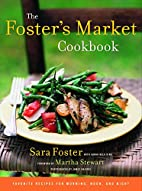 The Foster's Market Cookbook: Favorite…