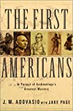 Adovasio, James: The First Americans : In Pursuit of Archaeology&#39;s Greatest Mystery
