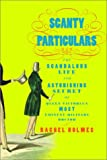 Holmes, Rachel: Scanty Particulars : The Scandalous Life and Astonishing Secret of Queen Victoria's Most Eminent Military Doctor