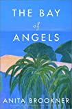 Anita Brookner: The Bay of Angels: A Novel
