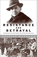 Resistance and Betrayal: The Death and Life…
